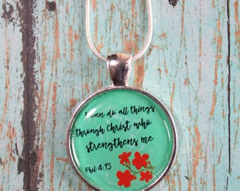 Pendant Necklace I Can Do All Things Through Christ Who Strengthens Me. Phil 4:13