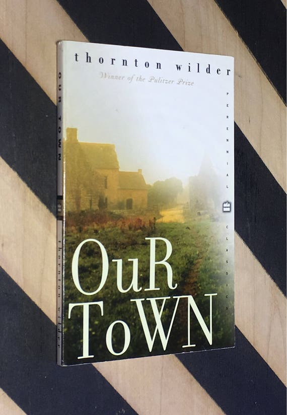 Our Town by Thornton Wilder (1998) softcover book