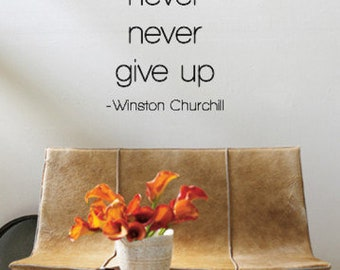 Never give up Stick-and-peel wall decal