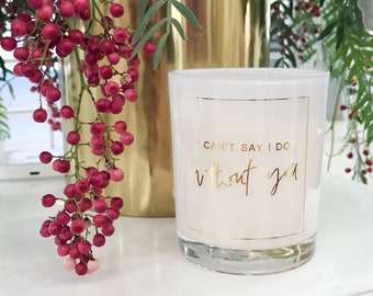 I Cant Say I DO Without You White Soy Candle