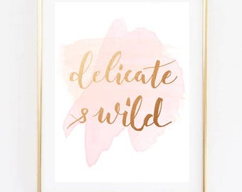 delicate & wild quote print, rose gold and blush pink