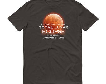 Funny Lunar Eclipse 2018 Tshirt/ I Love You to the Total Lunar Eclipse and Back January 31, 2018