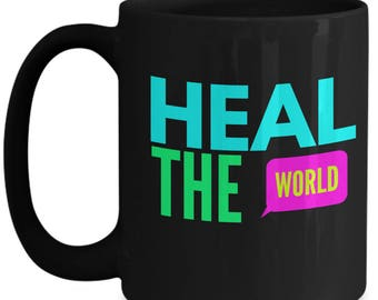 Heal the World Coffee Mug, Fun Hospital Coffee Mug, Pharmacy Mug, New Graduate Mug, Funny Graduation Gift
