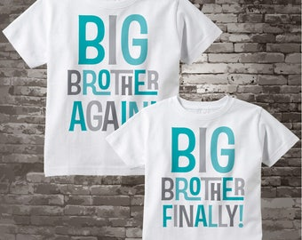 Set of Two, Boys Sibling Big Brother Again and Big Brother Finally Tee Shirt or Onesie, Pregnancy Announcement Price is for Both 04022015c