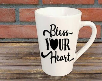 Bless Your Heart Mug Coffee Cup Gift Home Decor Kitchen Bar Gift for Her Him Any Color Personalized Custom Jenuine Crafts