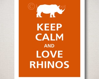 Keep Calm and LOVE RHINOS Typography Art Print