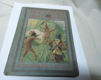 Vintage True Stories About Indians Book by Edward S. Ellis 1905, collectable
