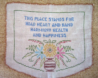 Embroidery Sampler, This Place Stands for Head Heart Hand Harmony, Health and Happiness, Vintage