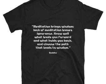 Tee Shirt - Famous Quote - Meditation Brings Wisdom