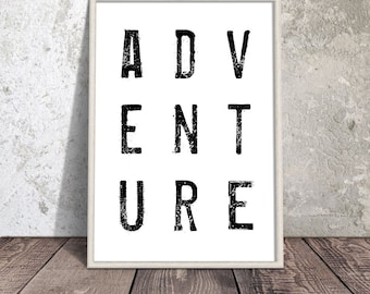 Printable quotes, home Decor, wall art, Adventure, 60 x 90 cm, ink