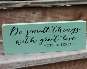 """Blessing Block - Mother Teresa, """"Do small things with great love."""""""