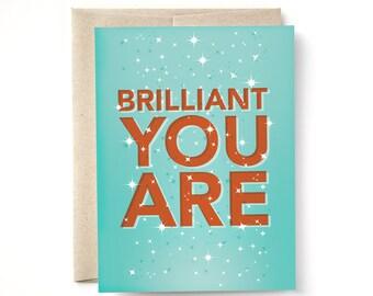 Brilliant You Are Card