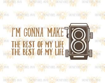 Rest Of My Life Best Of My Life svg Camera svg Vintage Camera svg Inspirational svg Photography svg Silhouette svg Cricut svg eps dxf jpg