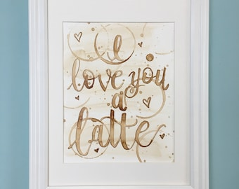 I Love You a Latte- Coffee Painting