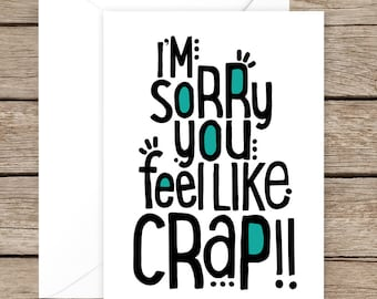 Funny Get Well Soon Card - Sorry You Feel Like Crap