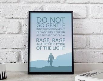 Interstellar Do not go Gentle poster Interstellar Quote art Dylan Thomas Poem print Do not go Gentle art print poster Gift