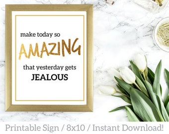 Make Today So Amazing / Gold Printable Sign / Motivational Printable Sign / Motivational Quote Sign