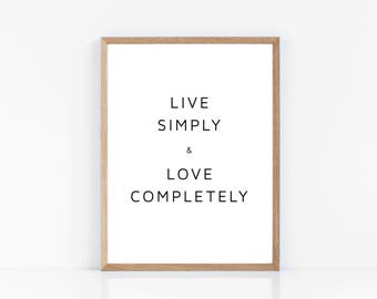 Printable Quote - Live Simply, Love Completely