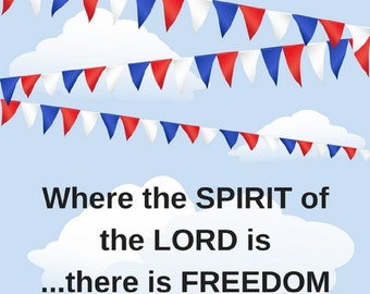 Where the Spirit of the Lord is.... - 2 Corinthians 3:17 - JPEG Digital Download - PNG & PDF also available