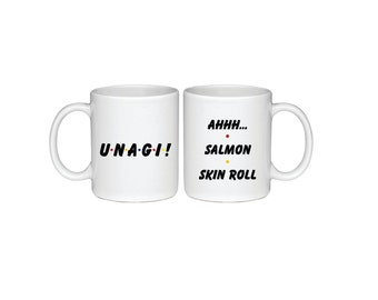 Unagi! and Ahhh...Salmon Skin Roll Set - Printed On Both Sides - Friends TV Show Coffee Mug -  F.R.I.E.N.D.S - Ross & Rachel  - 2 Mugs - 017