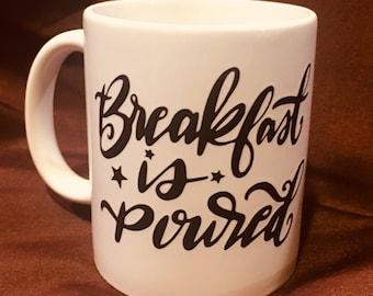 Breakfast is Poured Coffee Mug