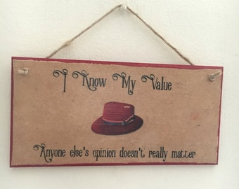 "Agent Carter inspired ~ ""I know my value. Anyone else's opinion doesn't matter"" ~ Wall Plaque // Wall Art // Hand Painted & Handmade"