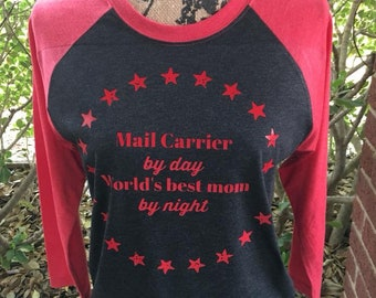 Mail Carrier by day World's best mom by night