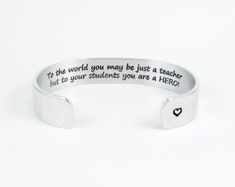 """Teacher Gift / Favorite Teacher Gift ~ To the world you may be just a teacher but to your students you are a HERO! ~ 1/2"""" message cuff"""