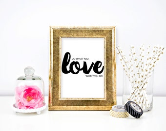 Do What You Love / Love What You Do - Quote Print 8x10 - Quote Wall Art Decor - Modern Minimalist - Black & White Home Office Girls Room Art