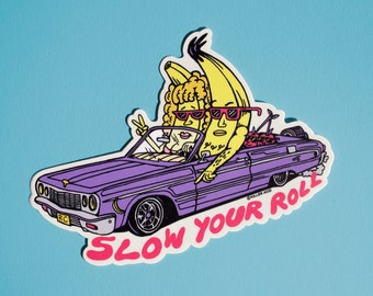 Slow Your Roll Sticker