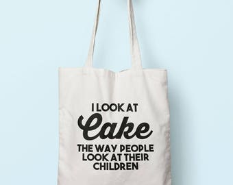 I Look At Cake The Way People Look At Their Children Tote Bag Long Handles TB1182
