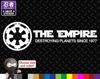 The Empire Destroying Planets Since 1977 Vinyl Decal