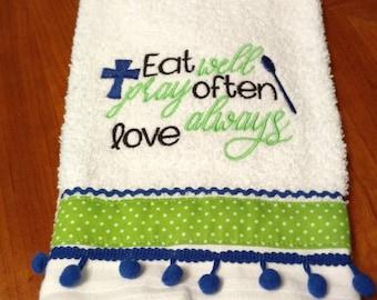 Eat Well, Pray Often, Love Always Hand Towel