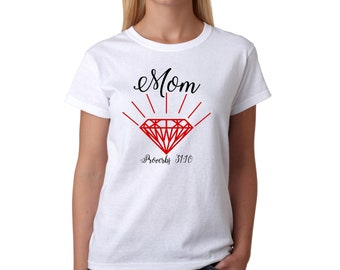 Proverbs 31 Mothers day gift, mom, ruby shirt