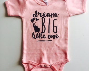Dream Big Little One Bodysuit - Available in various colors and Sizes