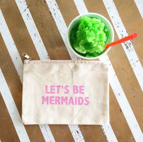Canvas Cosmetic Bag: Let's Be Mermaids, Makeup Bag