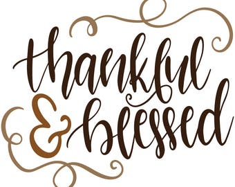 Thankful & Blessed SVG, Thanksgiving, Clipart Svg Dxf Eps Png Silhouette Cricut Cut File Commercial Use