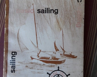 Basic Sailing book. Vintage 1966 instructions for Sailing.
