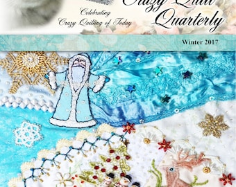 Crazy Quilt Quarterly Magazine Winter 2017