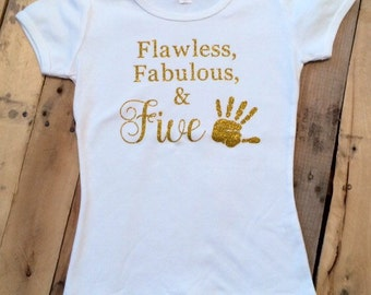 Flawless, Fabulous and Five Shirt -Fifth Birthday Shirt -Five Birthday Shirt -Girls Birthday Shirt -Gold Birthday