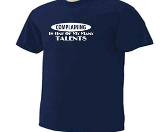 COMPLAINING Is One Of My Many Talents Funny Humor T-Shirt