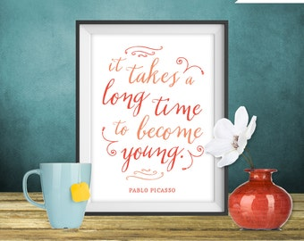 Pablo Picasso - It takes a long time to become young - Quote Print, Printable art wall decor, Inspirational quote poster - Instant Download
