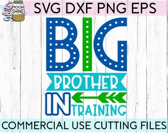 Big Brother In Training svg dxf eps png Files for Cutting Machines Cameo Cricut, Baby Announcement, Boys, Cute, Arrow, Bro, New Baby, Funny