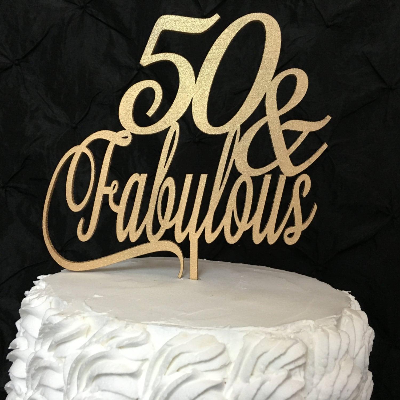 50 Fabulous Cake Topper 50th Birthday Cake Topper Gold Cake