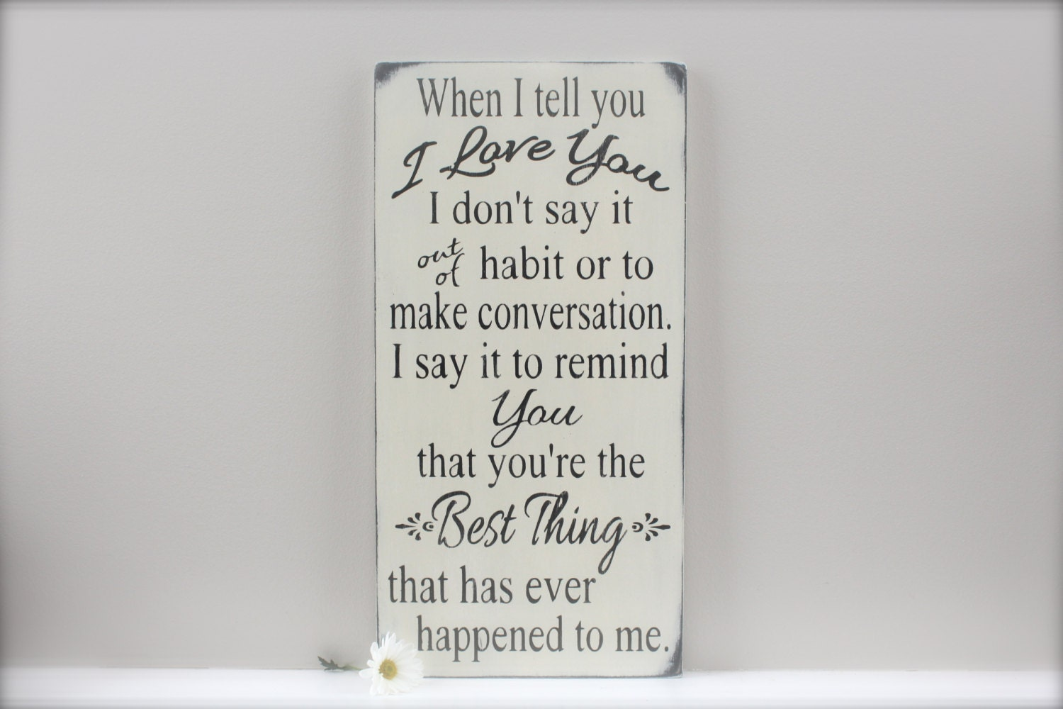 Love Quote Signs When I Tell You I Love You Quote Wedding Sign Custom Wood