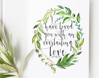 Jeremiah 31:3 - I have loved you with an everlasting love - scripture art - illustrated verse - Bible verse calligraphy - Preppy prints