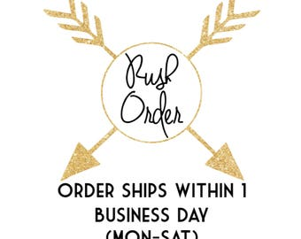 RUSH ORDER - Item ships within 1 Business Day, Monday - Saturday