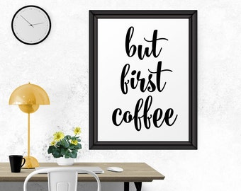 Motivational Print, Office Decor, Art Print, Motivational Quote, Typographic Wall Art, But First Coffee, Printable, Coffee Art