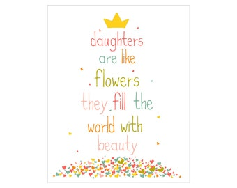 Children's Wall Art / Nursery Decor Daughters are like flowers QUOTE 8x10 inch print by Finny and Zook