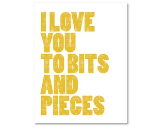 I Love You To Bits And Pieces - Typography Digital Print - Mustard Yellow - Modern Nursery Wall Decor - Under 20